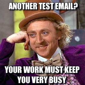 test everything with emails