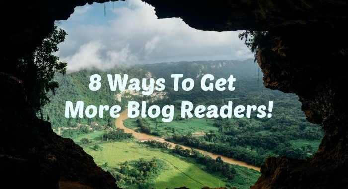8 Ways To Get More Blog Readers